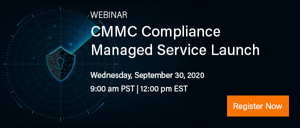 CMMC Compliance Managed Service Launch - Register Now
